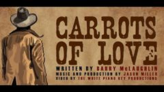 Carrots Of Love By Barry McLaughlin